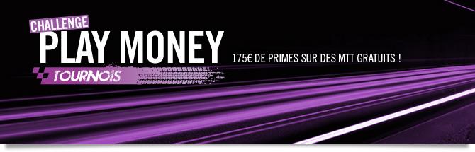 Tournois: Challenge play money. 175 euros de primes sur des mtt gratuits !