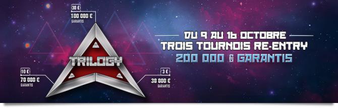 Trilogy: 3 tournois re-entry