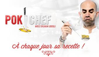 POK CHEF avec Sylvain Loosli