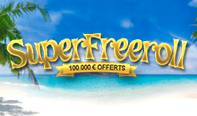 Super Freeroll 100 000 euros