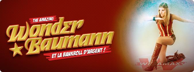 Wonder Baumann et la bankroll d'argent !