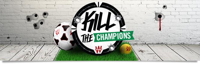 Kill the champions