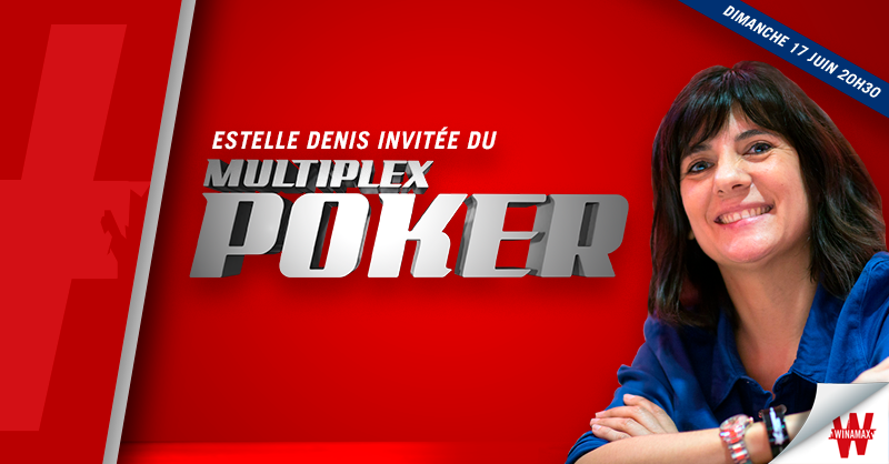 Multiplex Poker Estelle Denis
