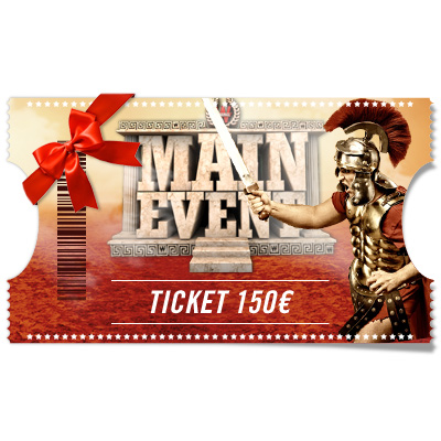 Ticket de 150 euros à offrir ! Main event