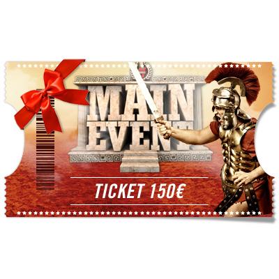 Ticket de 150 € à offrir - Main event