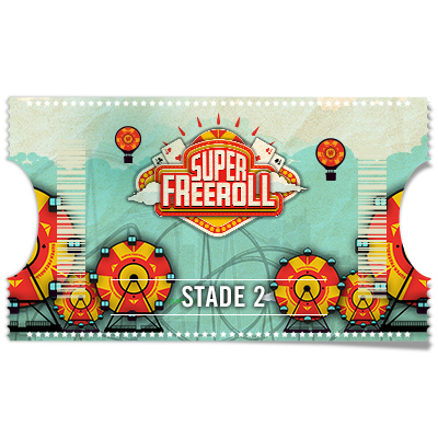 Ticket Super Freeroll – Stade 2