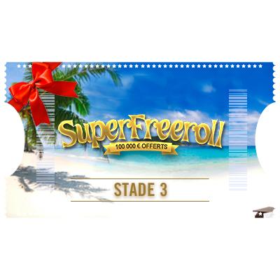 Ticket Super Freeroll – Stade 3