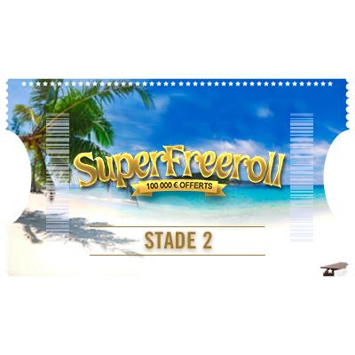 SOLDES : Ticket Super Freeroll – Stade 2