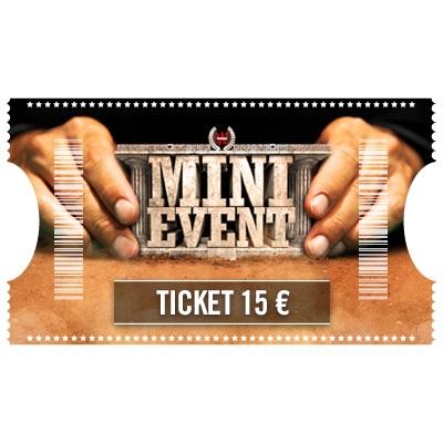 Ticket 15 € Mini Event