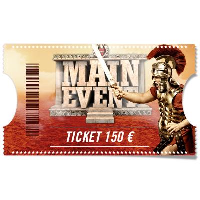 Ticket 150 € Main event