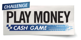 Play Money cash game