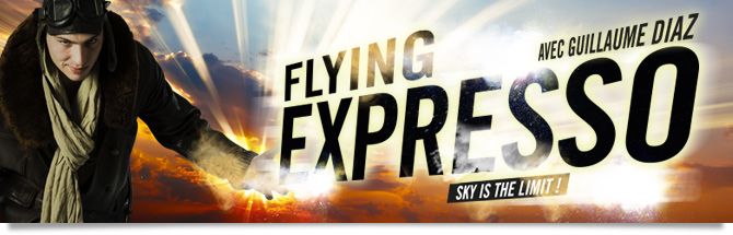 Flying Expresso avec Guillaume Diaz