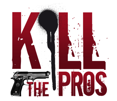 Kill the Pros